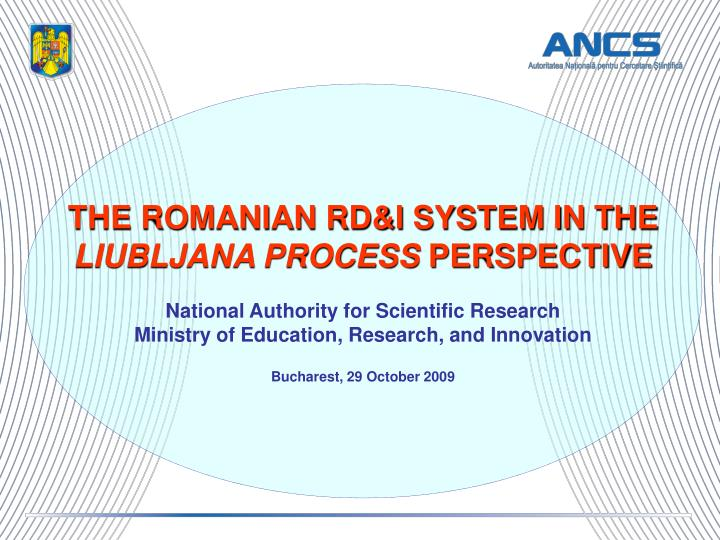 THE ROMANIAN RD&I SYSTEM IN THE