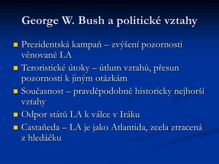 George W. Bush a politické vztahy