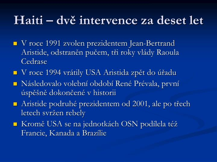 Haiti – dvě intervence za deset let