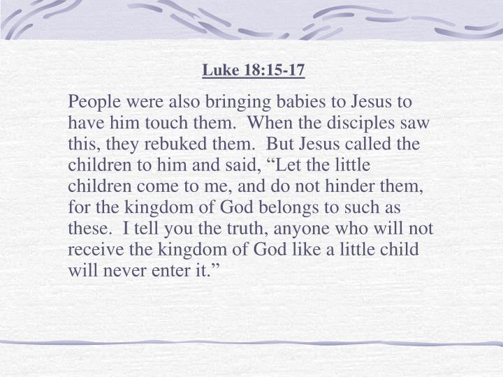 Luke 18:15-17