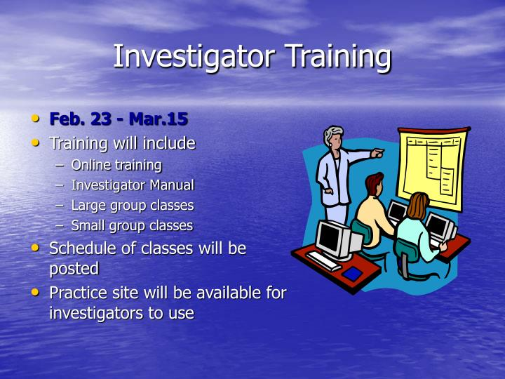 Investigator Training