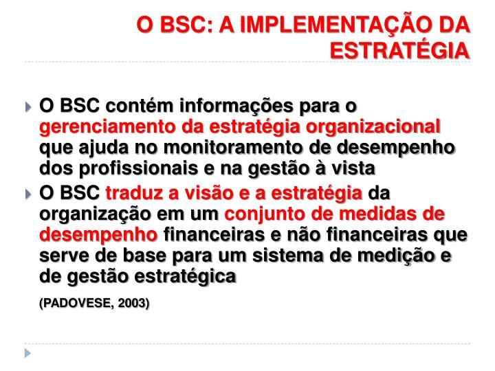 O BSC: A IMPLEMENTAÇÃO DA ESTRATÉGIA
