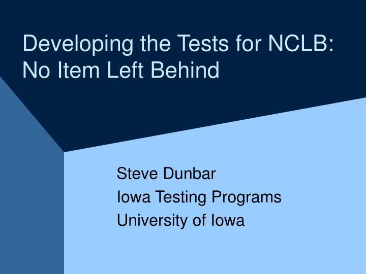 Developing the tests for nclb no item left behind