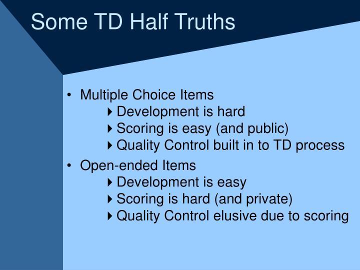 Some TD Half Truths