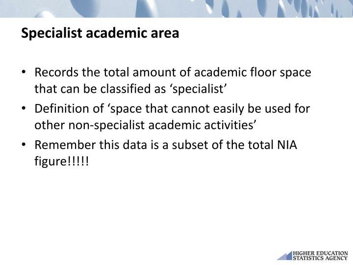 Specialist academic area