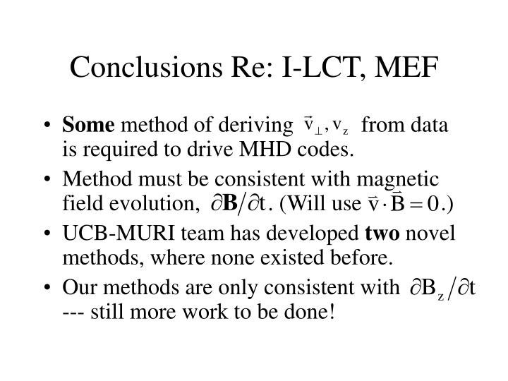 Conclusions Re: I-LCT, MEF