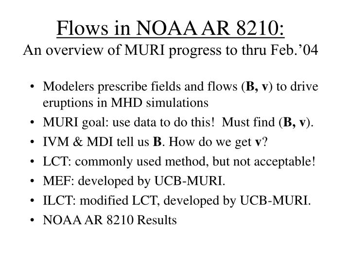 Flows in noaa ar 8210 an overview of muri progress to thru feb 04