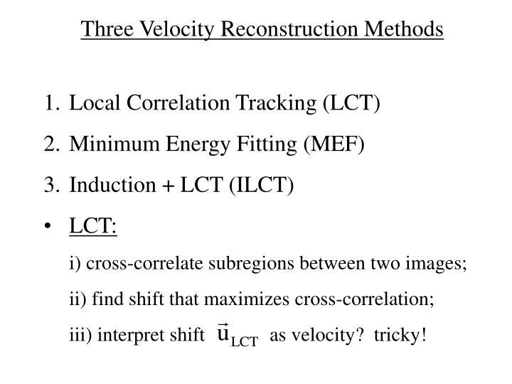 Three Velocity Reconstruction Methods