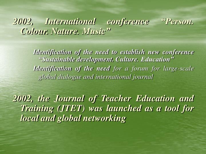 "2002, International conference ""Person. Colour. Nature. Music"""