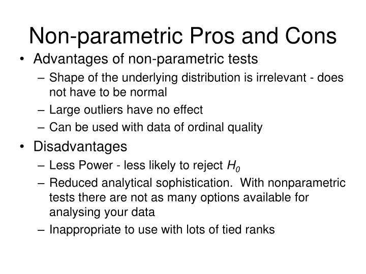 Non-parametric Pros and Cons