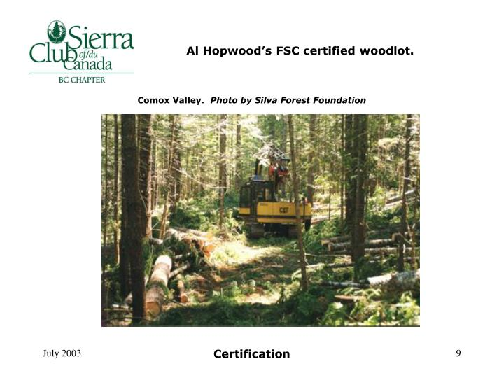 Al Hopwood's FSC certified woodlot.