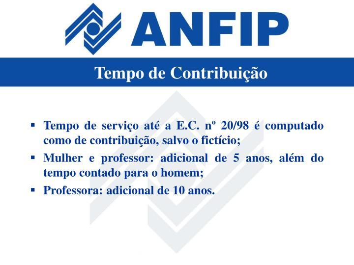 Tempo de serviço até a E.C. nº 20/98 é computado como de contribuição, salvo o fictício;