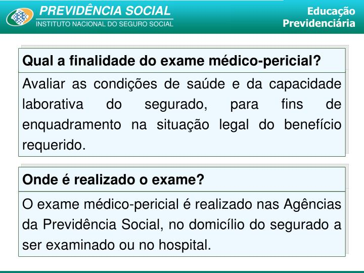 Qual a finalidade do exame médico-pericial?