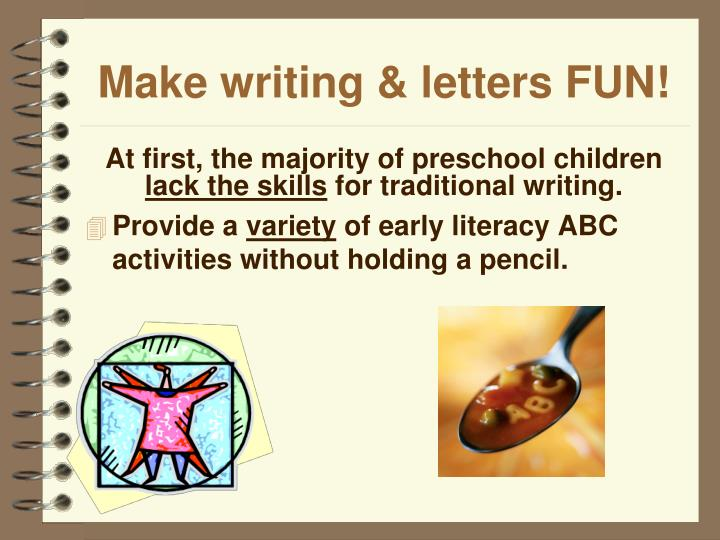 Make writing & letters FUN!