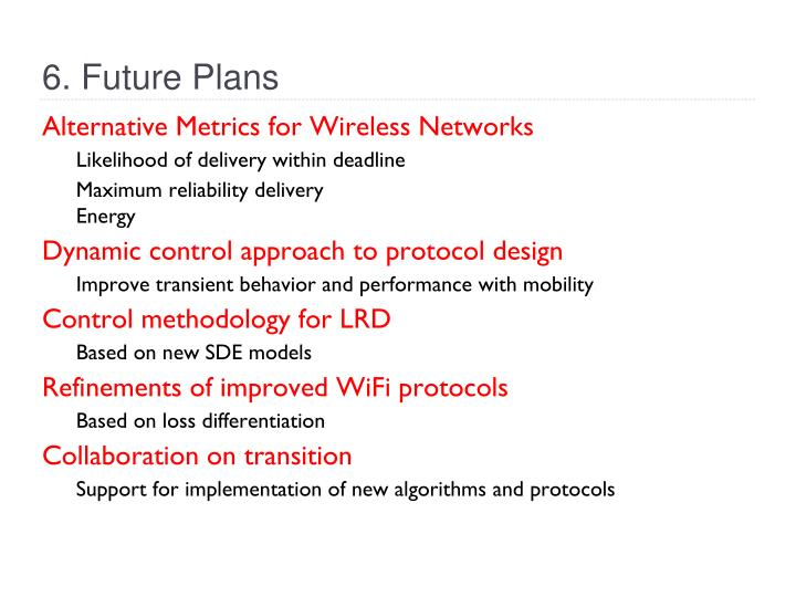 Alternative Metrics for Wireless Networks