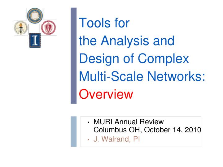 Tools for the analysis and design of complex multi scale networks overview