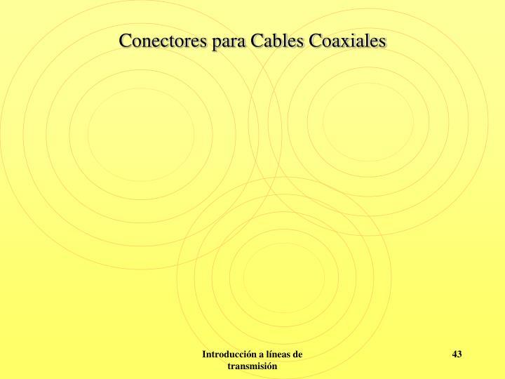 Conectores para Cables Coaxiales