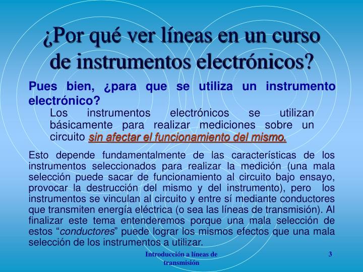 ¿Por qué ver líneas en un curso de instrumentos electrónicos?