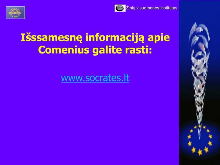 Išssamesnę informaciją apie Comenius galite rasti: