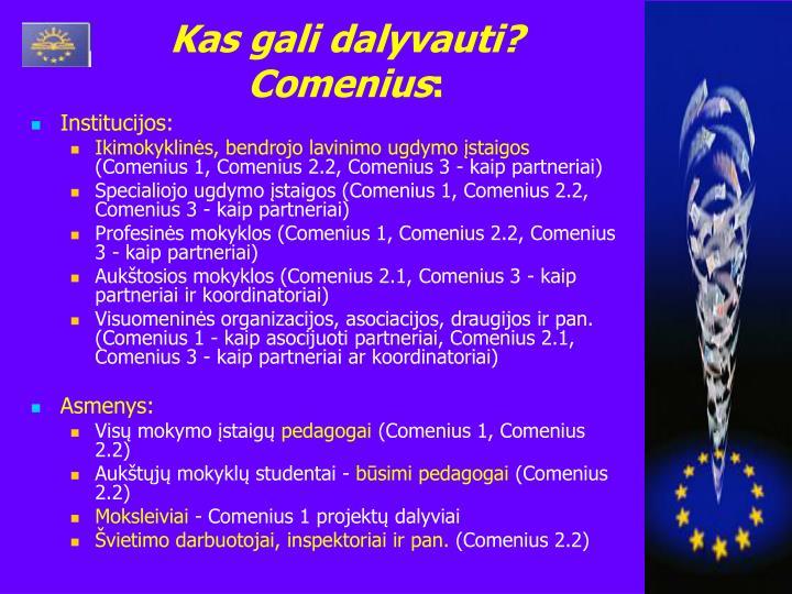 Kas gali dalyvauti? Comenius