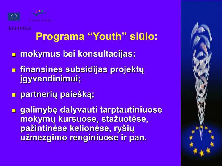 "Programa ""Youth"" siūlo:"