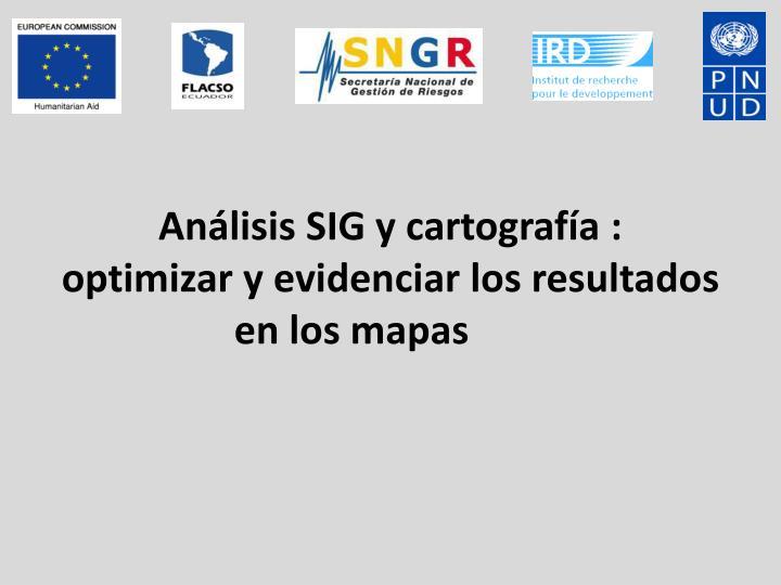 Análisis SIG y cartografía :