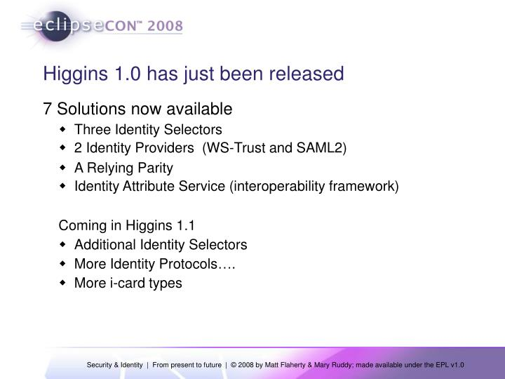Higgins 1.0 has just been released