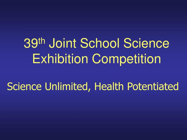 39 th joint school science exhibition competition