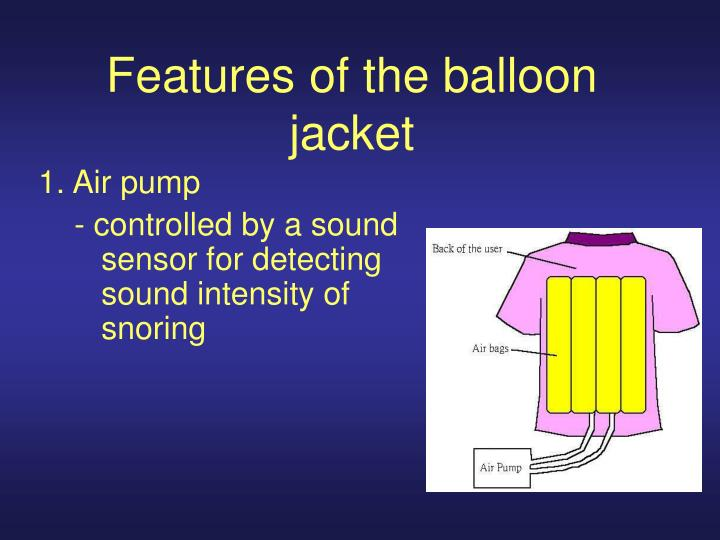 Features of the balloon jacket