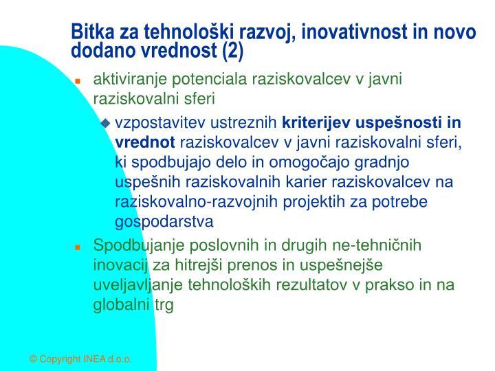 Bitka za tehnološki razvoj, inovativnost in novo dodano vrednost (2)