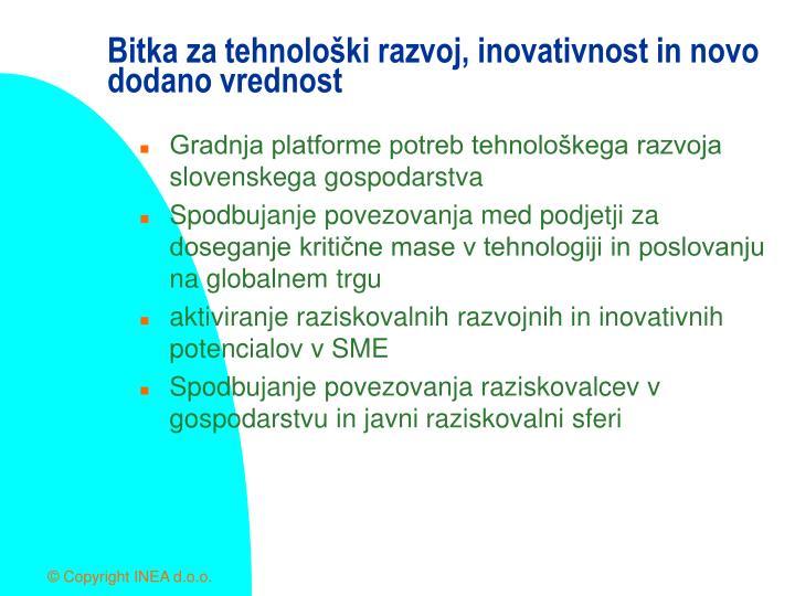 Bitka za tehnološki razvoj, inovativnost in novo dodano vrednost