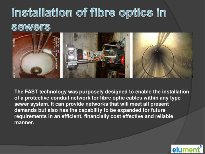 Installation of fibre optics in sewers