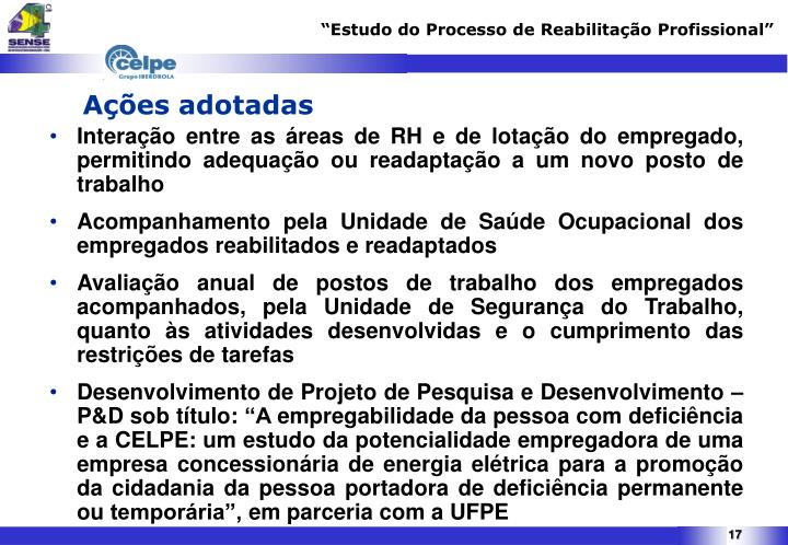 Interação entre as áreas de RH e de lotação do empregado,  permitindo adequação ou readaptação a um novo posto de trabalho