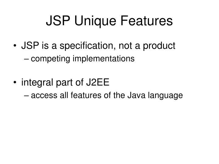 JSP Unique Features