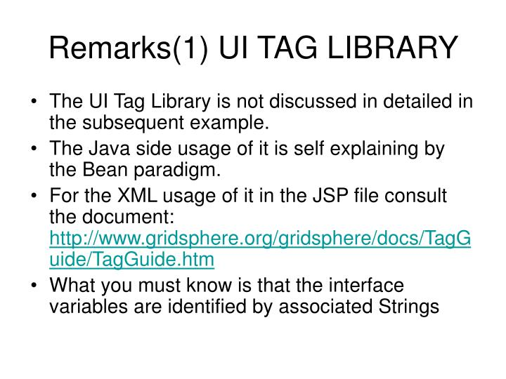 Remarks(1) UI TAG LIBRARY