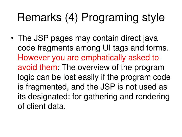 Remarks (4) Programing style