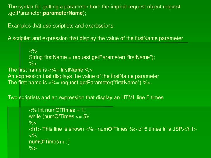 The syntax for getting a parameter from the implicit request object request