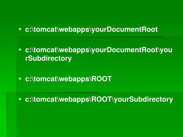 c:\tomcat\webapps\yourDocumentRoot