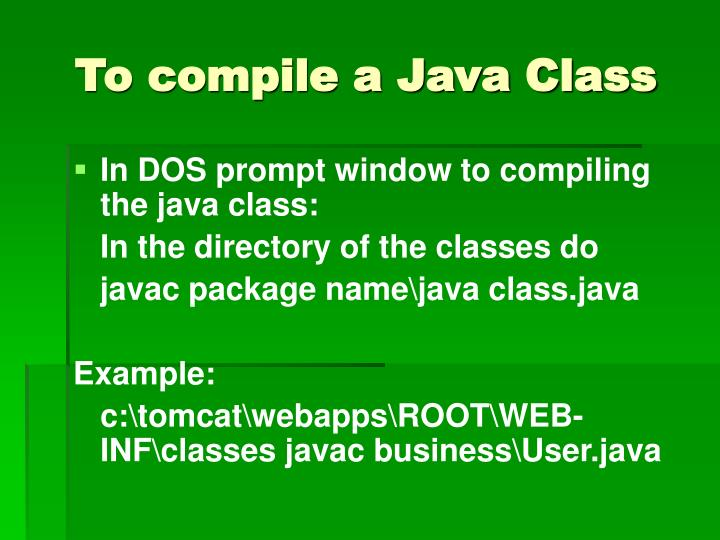To compile a Java Class