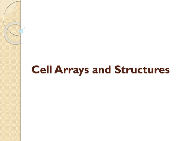 Cell Arrays and Structures