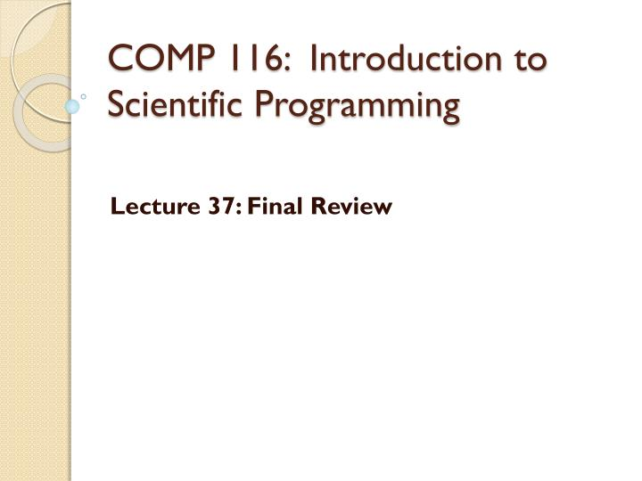 Comp 116 introduction to scientific programming