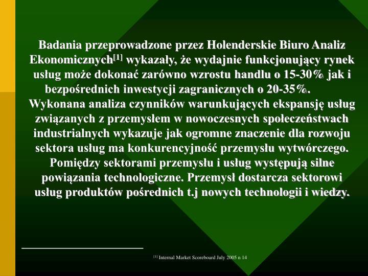 Badania przeprowadzone przez Holenderskie Biuro Analiz Ekonomicznych