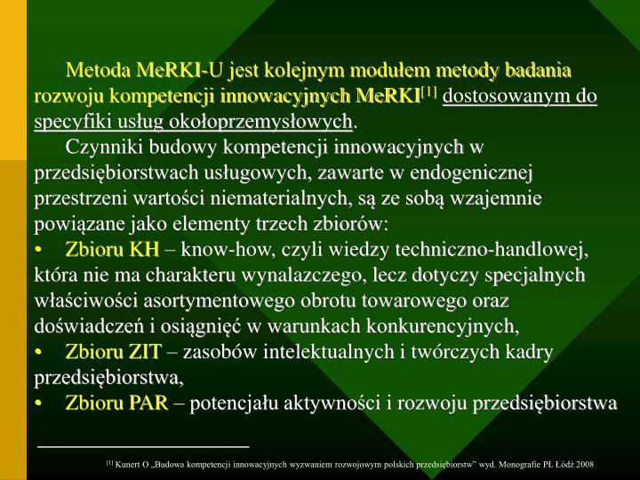 Metoda MeRKI-U jest kolejnym modułem metody badania rozwoju kompetencji innowacyjnych MeRKI