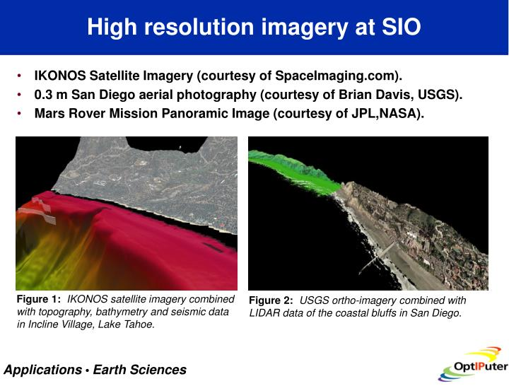 High resolution imagery at SIO