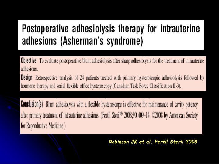 Robinson JK et al. Fertil Steril 2008