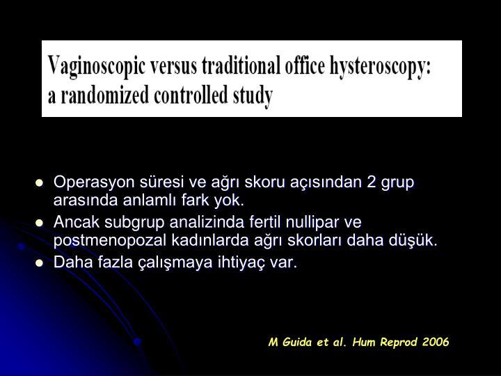 Operasyon süresi ve ağrı skoru açısından 2 grup arasında anlamlı fark yok.
