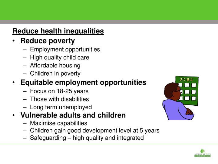 Reduce health inequalities