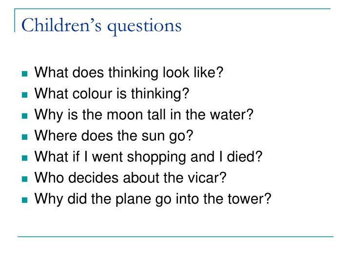 Children's questions