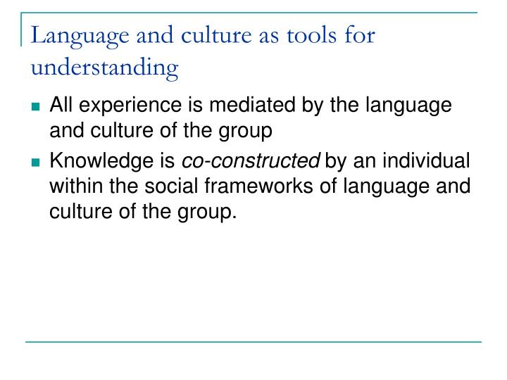 Language and culture as tools for understanding