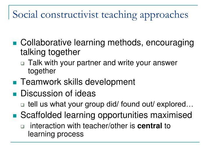 Social constructivist teaching approaches